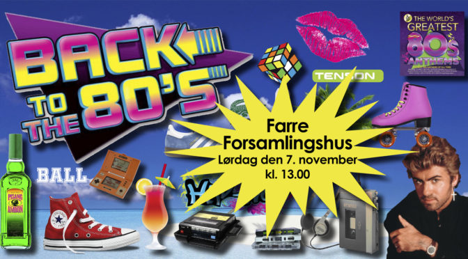80'er fest i Farre – Vi gentager succes'en!